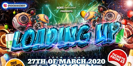 KokeManagement Presents: LOADING UP tickets
