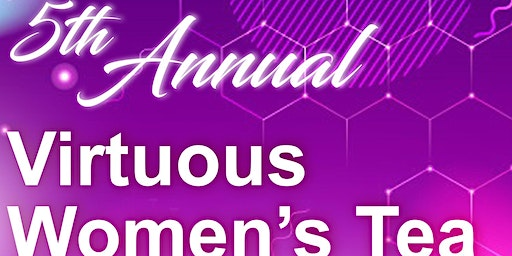 5th Annual Virtuous Tea and Anniversary