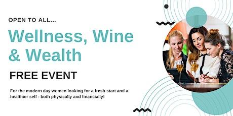 Wellness, Wine & Wealth tickets