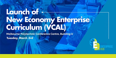 YEH - Launch of New Economy Enterprise Curriculum (VCAL) tickets