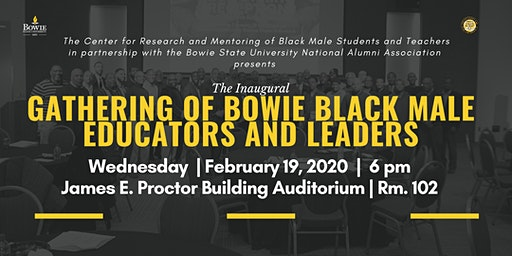 The Inaugural Gathering of Bowie Black Male Educators and Leaders
