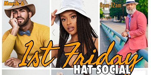 1st Friday Hat Social (Food| Drinks | Old School Party)