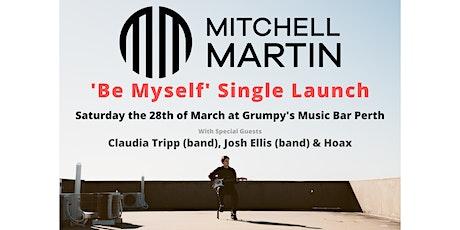 Mitchell Martin - Be Myself Single Launch tickets