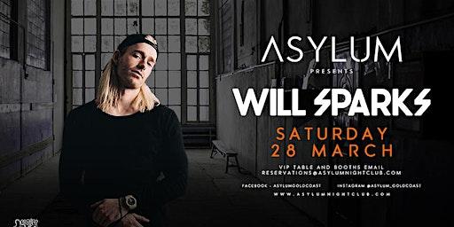 Asylum present Will Sparks