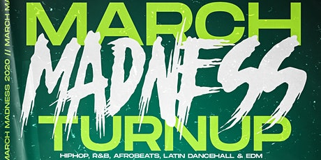 March Madness Turn up tickets