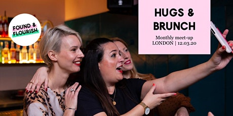 HUGS & BRUNCH | March Meet-up | London tickets
