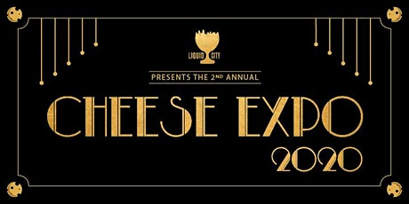 LIQUID CITY: Cheese Expo 2020 tickets