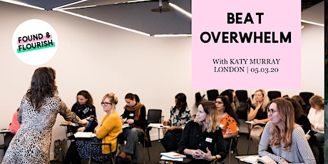 PERSONAL DEVELOPMENT | Beat overwhelm and get more done | ONLINE tickets