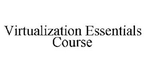 Virtualization Essentials 2 Days Virtual Live Training in Stuttgart tickets