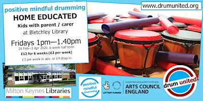 drum united HOME ED KIDS @ Bletchley library Fridays 1-1.40pm, 28 Feb-3 Apr