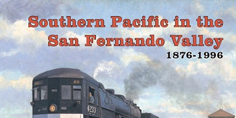 Southern Pacific in the SFV - author review-book signing tickets