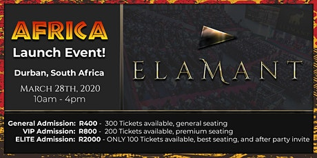 Elamant Africa Launch Event in Durban, South Africa! tickets