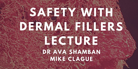 Safety with Dermal Fillers with Dr Ava Shamban and Mike Clague tickets