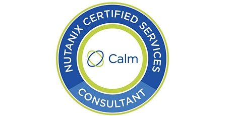 Nutanix Certified Services- Calm Consultant(NCS C-CA), Remote training - Instructor Brian Klessig - March 9-10, 2020 tickets