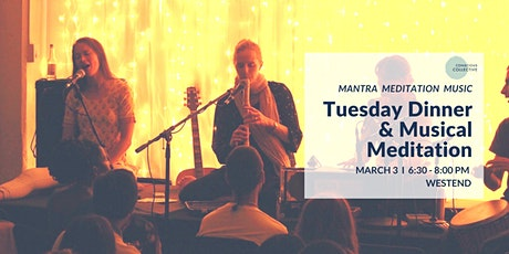 Tuesday Dinner & Musical Meditation West End, 3rd March tickets