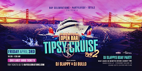 TIPSY CRUISE ON THE BAY (PREMIUM OPEN BAR) PT.2 tickets