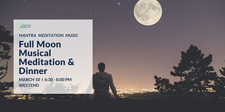 Full Moon Musical Meditation & Dinner  West End, 10th March tickets
