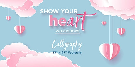 Calligraphy Workshop (Evening) - Show Your HeART tickets
