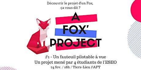 A Fox'Project #1 - Un fauteuil PMR piloté grâce... à la vue ! billets