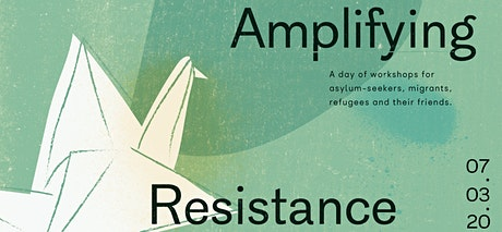 Amplifying resistance: A day of workshops for migrants & friends tickets