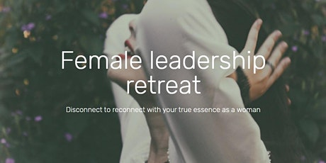 Introduction to Female Leadership Retreat tickets