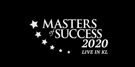 Masters Of Success Conference  2020 Kuala Lumpur! tickets