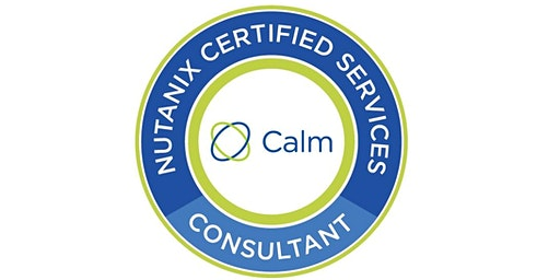 Nutanix Certified Services- Calm Consultant(NCS C-CA), Remote training - Instructor Brian Klessig - March 11-12, 2020