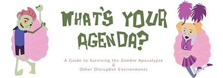 What's Your Agenda: A Guide to Surviving a Zombie Apocalypse tickets