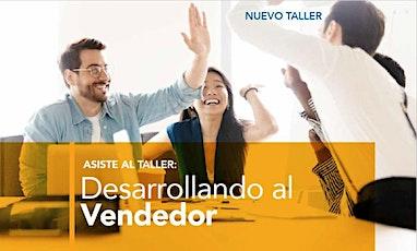 Desarrollar al Vendedor Exitoso- ¡Nueva Sección! 7 y 14  ago 2020- 2 días tickets