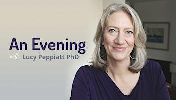 An Evening with Lucy Peppiatt PhD