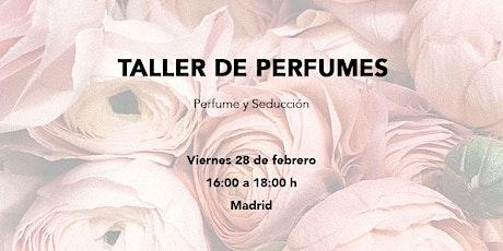 """Taller de Perfumes Especial """"Perfume y Seducción"""" entradas"""