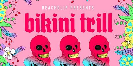 ReachClip Presents Bikini Trill Single Release Party tickets