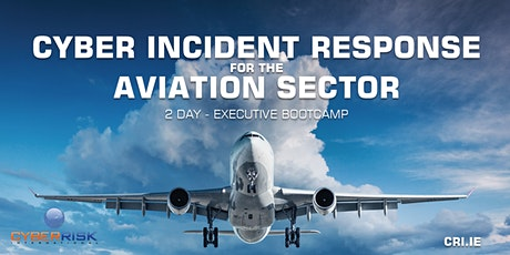 Cyber Incident Response for the Aviation Sector  - 2 Day Executive Bootcamp tickets
