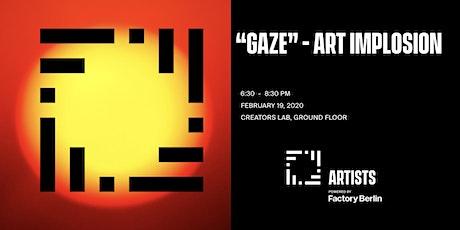 """GAZE"" - Art Implosion tickets"