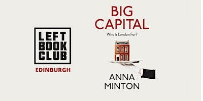 Edinburgh Left Book Club :  Big Capital
