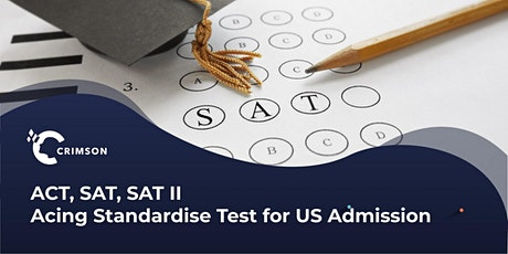ACT, SAT, SATII ; Acing standardise test for the US admission | TH tickets