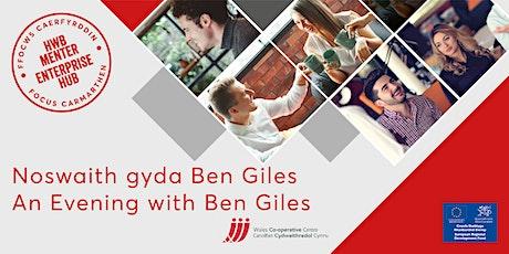 Noswaith gyda Ben Giles | An Evening with Ben Giles tickets