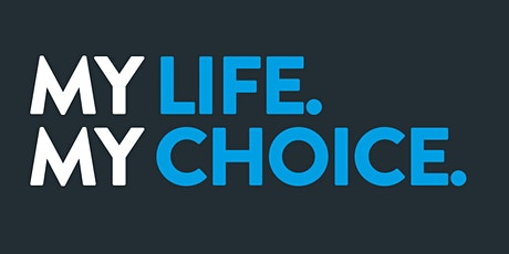 My Life, My Choice tickets