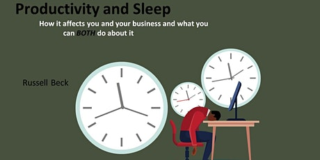 Sleep - How it impacts you, your business and what you can BOTH do about it tickets
