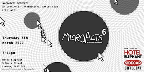 MicroActs 6 • An Evening of International Artist Film tickets