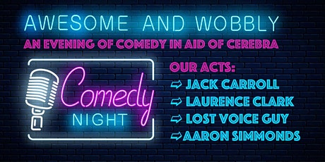 AWESOME AND WOBBLY - an evening of comedy in aid of Cerebra tickets