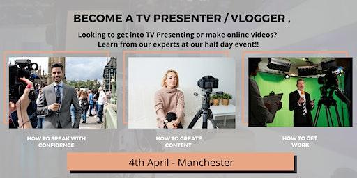 How to Become A TV Presenter / Vlogger