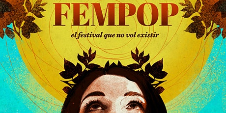 FemPop, el festival que no vol existir entradas