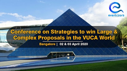 Conference on Strategies to win Large & Complex Proposals in the VUCA World tickets