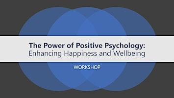 The Power of Positive Psychology Workshop