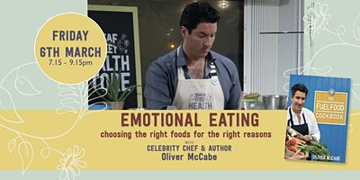 Emotional Eating - Cookery Demonstration and Chat with Oliver McCabe