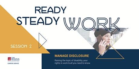 Ready Steady Work, Manage Disclosure, Session 2 tickets