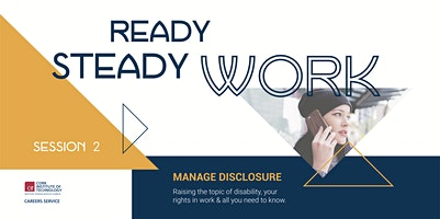 Ready Steady Work, Manage Disclosure, Session 2