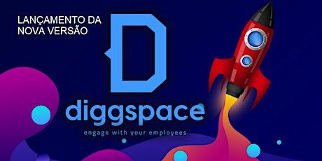 Lançamento da Nova Versão do DiggSpace bilhetes