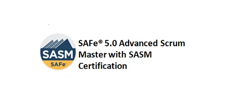 SAFe® 5.0 Advanced Scrum Master with SASM Certification 2 Days Training in Frankfurt Tickets